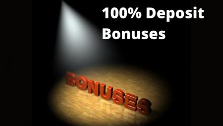 100% Deposit Bonuses