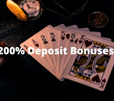 200% Deposit Bonuses