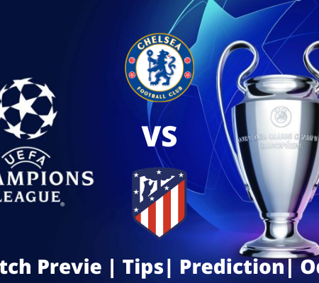 Chelsea vs Atletico Madrid: Double chance prediction and goals