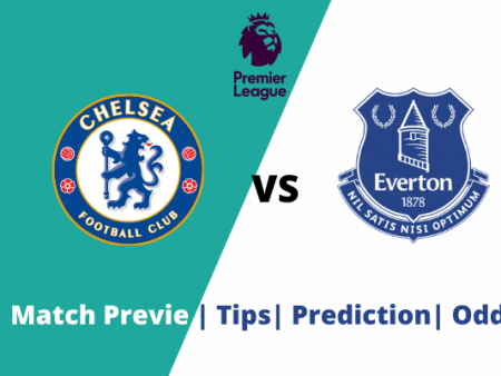 Chelsea vs Everton: Double Chance Prediction And Goals