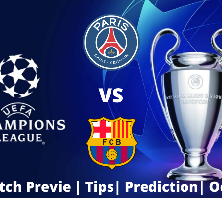 PSG vs Barcelona – Champions League Prediction