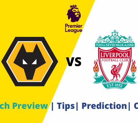 Wolverhampton vs Liverpool: Premier League Prediction