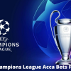 Champions League Acca Bets For Tomorrow
