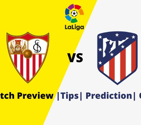 La Liga Sevilla vs Atletico Madrid Goal Prediction