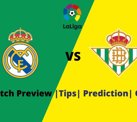 La Liga Tips – Real Madrid vs Betis