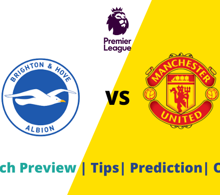 Manchester United vs Brighton Premier League Prediction