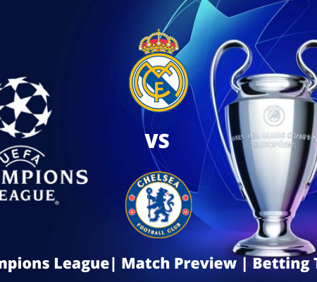 Real Madrid vs Chelsea: Champions League Prediction