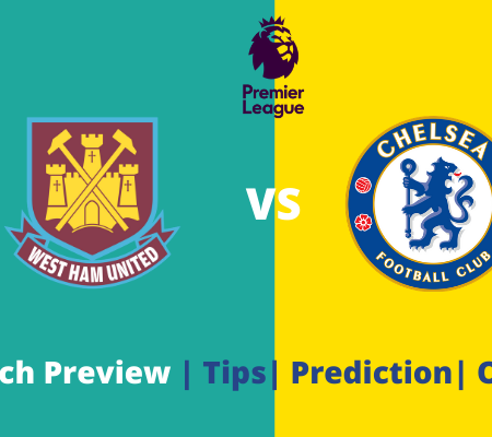 West Ham vs Chelsea Prediction