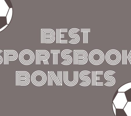 Best Sportsbook Bonuses