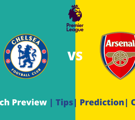 Chelsea vs Arsenal Match Prediction