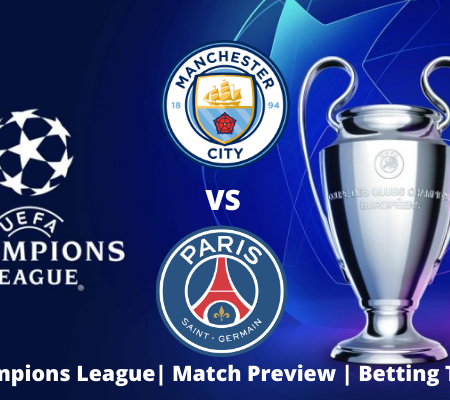 Manchester City vs PSG: Champions League Double Chance Prediction