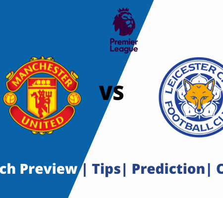 Manchester United vs Leicester: Prediction Double Chance Premier League