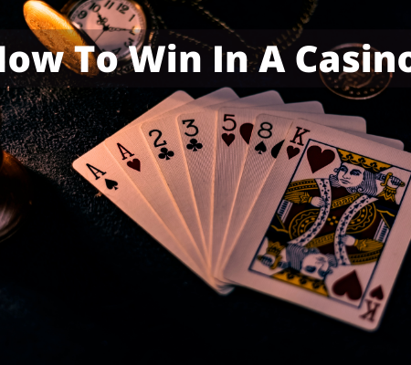 How To Win In A Casino