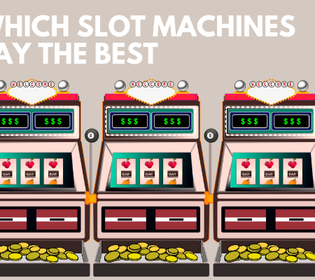 Which Slots Machines Pay the Best