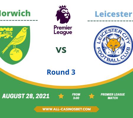 Norwich vs Leicester: Premier League Prediction